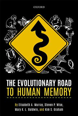 The Evolutionary Road to Human Memory PDF