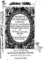 Deorum dearumque capita, ex antiquis numismatibus Abrahami Ortelij geographi regij collecta, et historica narratione illustrata a Francisco Swertio F. Antuerpiense