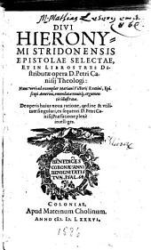 Divi Hieronymi Stridonensis Epistolae Selectae, Et In Libros Tres Distributae