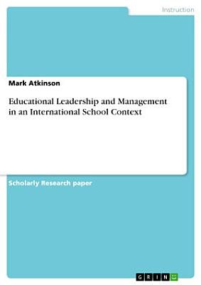 Educational Leadership and Management in an International School Context