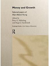 Money and Growth: Selected Papers of Allyn Abbott Young