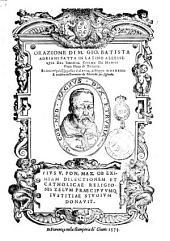 Orazione di M. Gio. Batista Adriani fatta in latino all'essequie del sereniss. Cosimo de Medici Gran Duca di Toscana, recitata nel palazzo publico il di 17. di maggio 1574. E tradotta in fiorentino da Marcello suo figliuolo