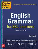 Practice Makes Perfect  English Grammar for ESL Learners  Third Edition PDF