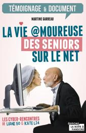 La vie amoureuse des seniors sur le net: Les cyber-rencontres de Liane 50 et Kate L24