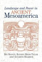 Landscape And Power In Ancient Mesoamerica PDF