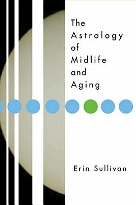 Astrology of Midlife and Aging PDF