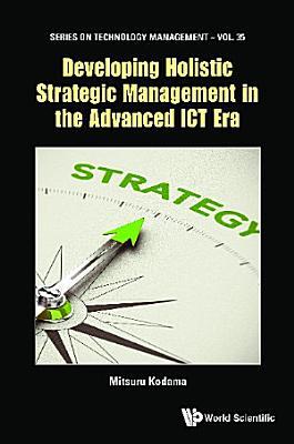 Developing Holistic Strategic Management In The Advanced Ict Era