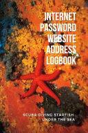 Internet Password Website Address Logbook, Scuba Diving Starfish Under the Sea: Red Personal Online Web URL Username Login Email Keeper Organizer Note