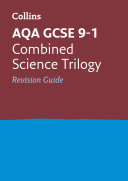 AQA GCSE 9-1 Combined Science Revision Guide: For the 2020 Autumn & 2021 Summer Exams (Collins GCSE Grade 9-1 Revision)