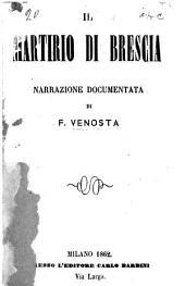 Il martiro di Brescia: narrazione documentata