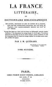La France littéraire ou dictionnaire bibliographique des savants, historiens et gens de lettres de la France, ainsi que des littérateurs étrangers qui ont écrit en français, plus particulièrement pendant les XVIIIe et XIXe siècles: Rhu - Scy. 8