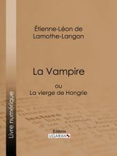 La Vampire: ou La vierge de Hongrie
