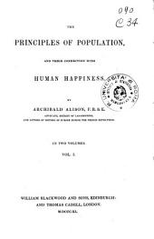 The Principles of Population, and Their Connection with Human Happiness