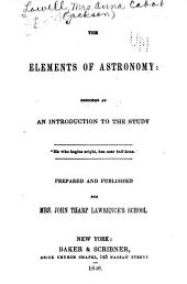 Elements of Astronomy: Designed as an Introduction to the Study