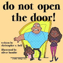 Do Not Open the Door