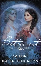 Bitterroot, The Complete Volume