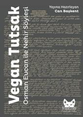 Vegan Tutsak: Osman Evcan ile Nehir Söyleşi