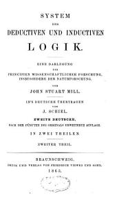 System der deductiven und inductiven Logik: Eine Darlegung der Principien wissenschaftlicher Forschung, insbesondere der Naturforschung, Band 2