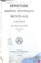 Répertoire des sources historiques du moyen-age bio-bibliographie par Ulysse Chevalier: 1