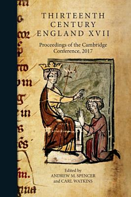 Thirteenth Century England XVII PDF