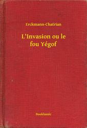 L'Invasion ou le fou Yégof