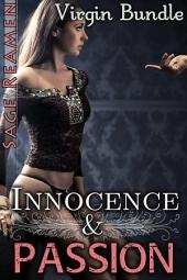 Innocence and Passion - 3 Book Bundle of Virginal First Encounters
