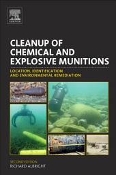 Cleanup of Chemical and Explosive Munitions: Location, Identification and Environmental Remediation, Edition 2