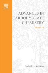 Advances in Carbohydrate Chemistry: Volume 16
