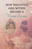 How The Little Girl Within Became A Woman Scorned PDF