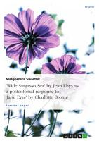 Wide Sargasso Sea  by Jean Rhys as a Postcolonial Response to  Jane Eyre  by Charlotte Bronte PDF