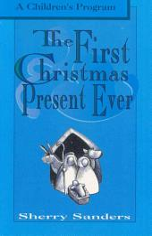 The First Christmas Present Ever: A Children's Program