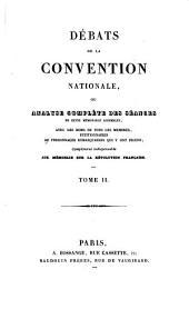 Débats de la convention nationale, ou Analyse complète des séances de cette mémorable assemblée, avec les noms de tous les membres, pétitionnaires ou personnages remarquables qui y ont figuré: Volume2
