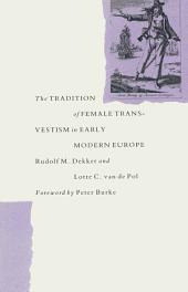 The Tradition Of Female Cross-Dressing In Early Modern Europe