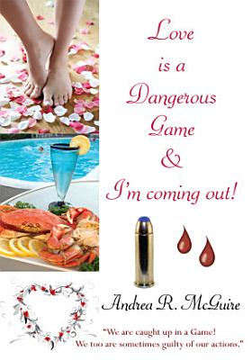 Love Is a Dangerous Game and I m Coming Out