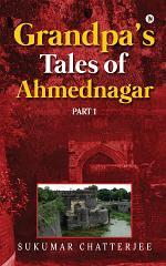Grandpa's Tales of Ahmednagar – Part 1