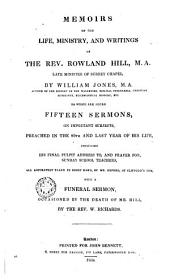 Memoirs of the Life, Ministry and Writings of the Rev. Rowland Hill