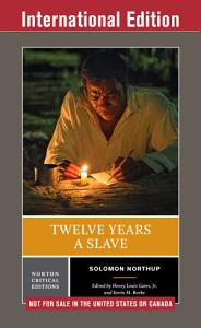 Twelve Years a Slave  First International Student Edition   Norton Critical Editions  Book