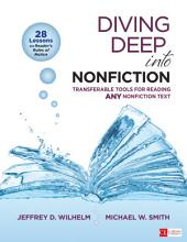 Diving Deep Into Nonfiction, Grades 6-12: Transferable Tools for Reading ANY Nonfiction Text