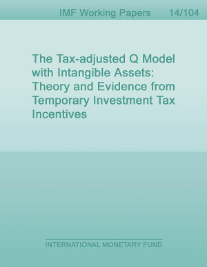 The Tax adjusted Q Model with Intangible Assets  Theory and Evidence from Temporary Investment Tax Incentives PDF