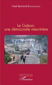 Le Gabon, une démocratie meurtrière