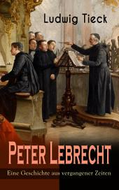 Peter Lebrecht - Eine Geschichte aus vergangener Zeiten