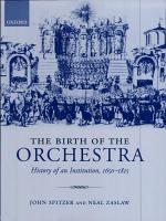 The Birth of the Orchestra   History of an Institution  1650 1815 PDF
