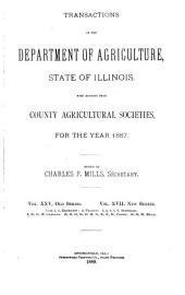 Transactions of the Department of Agriculture of the State of Illinois with Reports from County Agricultural Societies for the Year: Volume 25