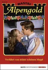 Alpengold - Folge 221: Verführt von seiner schönen Magd