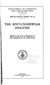 The Knit-underwear Industry: Report on the Cost of Production of Knit Underwear in the United States