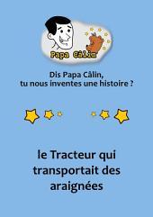 Papa Câlin - 003 - Le Tracteur qui transportait des araignées