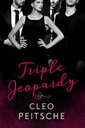 Triple Jeopardy (Office Menage Romance BDSM)