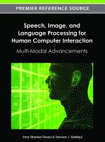 Speech  Image  and Language Processing for Human Computer Interaction  Multi Modal Advancements PDF