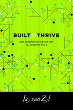 Built to Thrive: Using Innovation to Make Your Mark in a Connected World