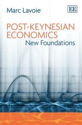 Post-Keynesian Economics: New Foundations